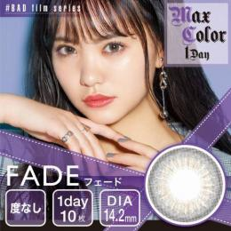 MAX COLOR 1DAY  BAD film series    FADE(フェード) 度なし
